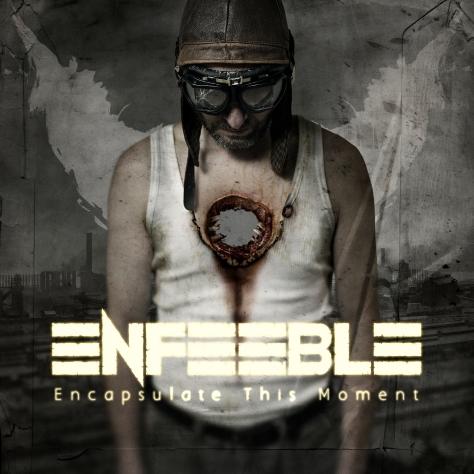 Enfeeble - Encapsulate This Moment - Artwork