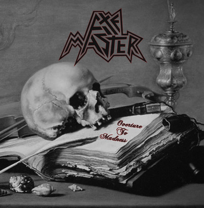 Cover-AXEMASTER_Overture-To-Madness-400
