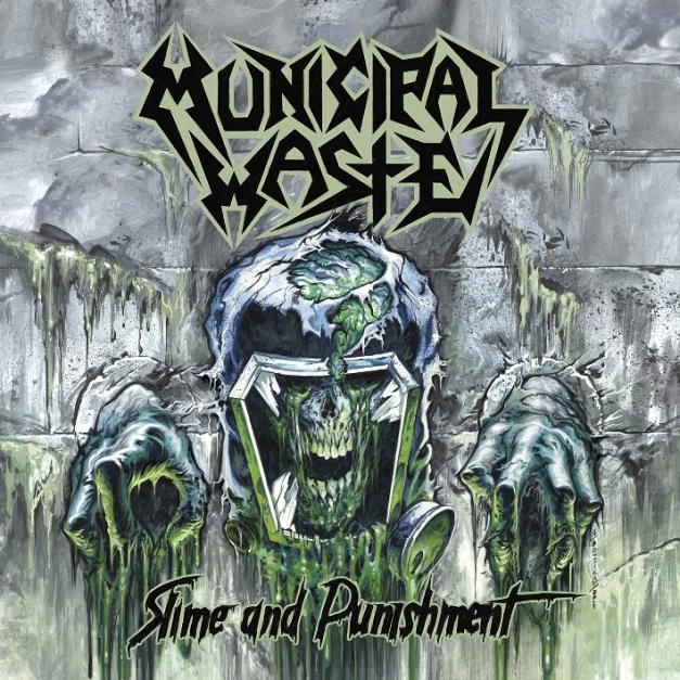 Municipal Waste - Slime And Punishment - Artwork